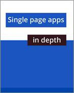 Single Page Apps in Depth